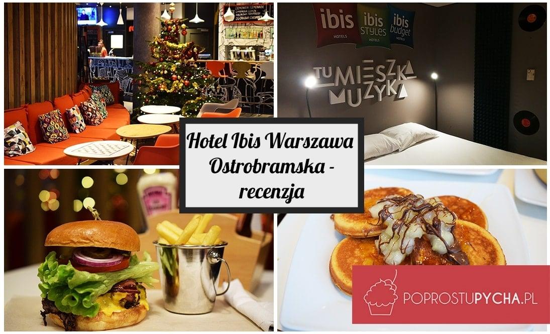 Hotel Ibis Warszawa Ostrobramska - recenzja